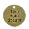 "Message Charm Pendant - Antique Bronze ""live your dream' - set of 4"