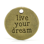 "Antique Bronze ""live your dream' Message Charms - set of 4"